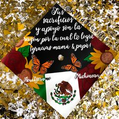 Mexico flag roses sunflower and monarch butterfly Spanish quote painted graduation cap topper Quotes For Graduation Caps, Disney Graduation Cap, Custom Graduation Caps, Graduation Cap Toppers, Graduation Cap Designs, Graduation Cap Decoration, Graduation Diy, Grad Cap, Graduation Pictures
