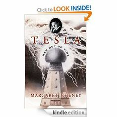 Tesla: Man Out of Time eBook: Margaret Cheney On the greatest geek ever lived