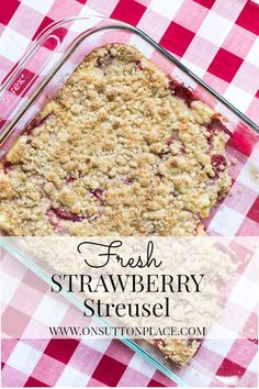 Fresh strawberries and a delicious streusel go together perfectly in this easy dessert!