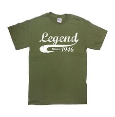 Legend Since 1946 (Any Year) - Personalize this T-Shirt in Any Year! Great Birthday Gift for Anyone!  Check Out Some Other Birthday Shirts Here: