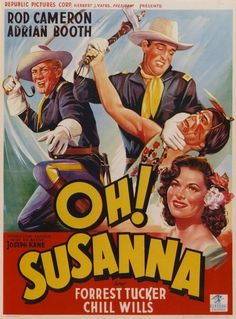 OH! SUSANNA (1951) - Rod Cameron - Adrian Booth - Forrest Tucker - Chill Wills - Republic Pictures - Movie Poster.