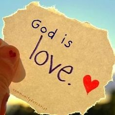 """When you read this """"God is Love"""" repeat aloud then ask WHAT DOES IT MEAN? When you see and read this """"God is love"""" how does it make you feel? Are you capable of accepting and or giving love? How are you mirroring the image of God to your family and children to your friends and all of the universe."""