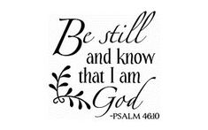 ~j   be still and know that I AM GOD !