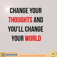 Courage Quote: Change Your Thoughts And Youu0027llu2026