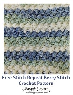 Crochet Designs Stitch Repeat Berry Stitch - Free Crochet Pattern from Maggie's Crochet Stitch Crochet, Tunisian Crochet, Crochet Motif, Free Crochet, Different Crochet Stitches, Crochet Stitches Patterns, Stitch Patterns, Crochet Designs, Crochet Hook Set