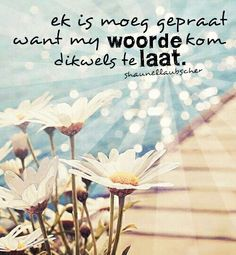 Woorde Afrikaans, Motivation, Do Anything, Meant To Be, Qoutes, Romantic, Messages, Writing, Words