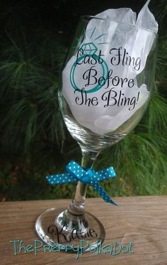 bachelorette party idea - Last Fling Before the Bling wine glass