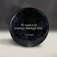 cool Carl Sagan quote about reading - Book lovers - pin button, magnet, mirror, or bottle opener 2.25 round circle - Your choice Best Quotes Love