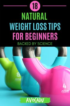 When you're looking for natural weight loss tips, it can be hard to figure out which tips are legit, and which ones are...well...not exactly proven. So we did the research for you, and found 18 natural weight loss tips that are actually backed by science (and perfect for beginners)! So let's jump on in, and shed some pounds naturally! #avocadu #naturalweightlosstips #weightlosstipsforbeginners #loseweightfast Weight Loss Tips, How To Lose Weight Fast, Healthy Living, Wellness, Science, Personal Care, Exercise, Workout, Natural