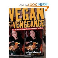 Vegan with a Vengeance : Over 150 Delicious, Cheap, Animal-Free Recipes That Rock/Isa Chandra Moskowitz. Definitely one of my favorite cookbooks. Vegan Life, Raw Vegan, Vegan Vegetarian, Vegan Cookbook, My Cookbook, Isa Chandra Moskowitz, Vegan Books, E 10, Vegan Recipes