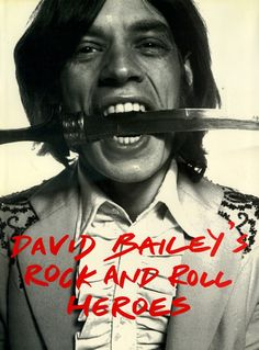 Dolly Rocker Girl: David Bailey: Rock and Roll Heroes Swinging London, Rocker Girl, Mixed Emotions, Keith Richards, Mick Jagger, Cultura Pop, Best Photographers, Rolling Stones, Rock N Roll