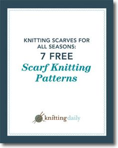 Don't forget to download your free scarf patterns eBook today!