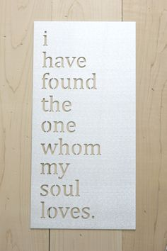 Metal Sign: I have found the one whom my soul loves by GrassRootsHome on Etsy