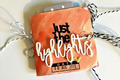 Just the Highlights Mini Album with Alissa Fast