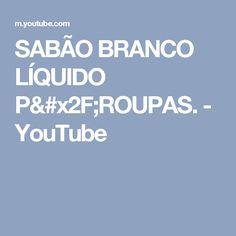 SABÃO BRANCO LÍQUIDO P/ROUPAS. - YouTube