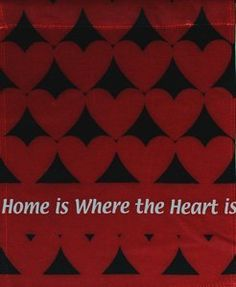 Home is Where the Heart is Valentines Day Garden Flag by Evergreen. $5.99. Readable from either side of flag. Appliqued and embroidered. Durable yet breeze-friendly. Decorative flags are a great home and garden decoration for every season and reason!  The unique production process that goes into our flags is your guarantee that your flag will retain shape, fabric durability and vivid color through any weather condition & for many years to come!