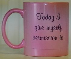 Go ahead. Give your self a permission slip! 11 oz coffee mug $11.95. https://www.facebook.com/ImageAwards