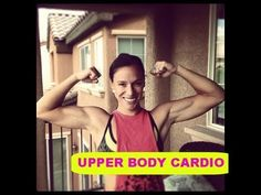 UPPER BODY CARDIO WORKOUT (great if you have a lower body injury)