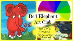 Red Elephant Art Club - art lessons for kids- story time- famous artist ...