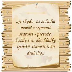 Jak pravdivé - Album uživatelky evelle - Foto 4 Karma, Psychology, Album, Quotes, Blog, Relax, Photography, Psicologia, Quotations