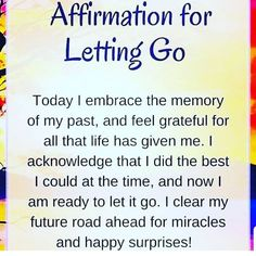 Affirmation for Letting Go... Nana Quotes, Morning Affirmations, Prayer Closet, Uplifting Words, Daily Meditation, Quantum Physics, My Prayer, Change My Life, Inner Peace