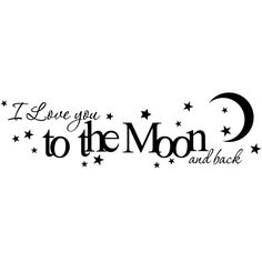 I love you to the moon and back vinyl wall decal nursery or childs... ($13) ❤ liked on Polyvore featuring home, children's room, children's decor, words, quotes, text, fillers, backgrounds, phrases and embellishment