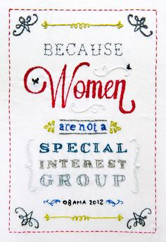 Why Obama? Because women are NOT a special interest group.