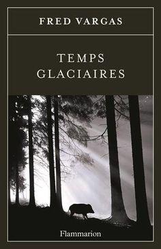 Amazon.fr - Temps glaciaires - Fred Vargas - Livres