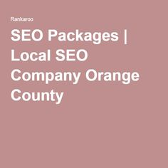 SEO Packages | Local SEO Company Orange County