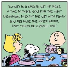 Sunday is a special day for family. Weekender, Encouraging Poems, Charlie Brown Cafe, Snoopy And Woodstock, Peanuts Snoopy, Holiday Wishes, Good Thoughts, Holidays And Events, Family Life