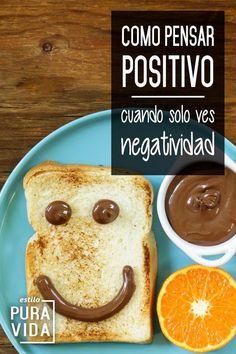 Como pensar positivo cuando solo ves negatividad. Inspiración .