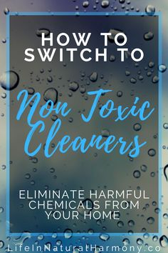 Switch to Non Toxic Cleaners and eliminate chemicals and toxins from your cleaning routine!