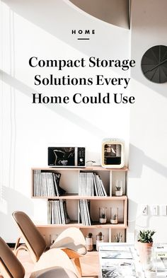 Compact Storage Solutions Every Home Could Use. /