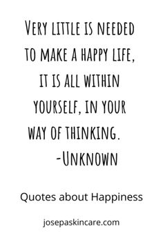 Very little is needed to make a happy life, it is all within yourself, in your way of thinking. Make Happy, Happy Life, Are You Happy, Positive Vibes, Positive Quotes, Motivation Inspiration, Quotes Motivation, Happy Day Quotes, Quotes To Live By