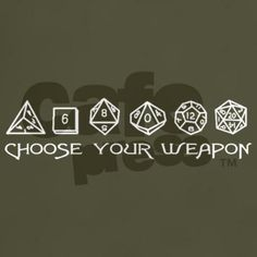 """""""Choose Your Weapon"""" #RPG #20sided #Dice T-Shirt"""