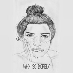 Why so bored?