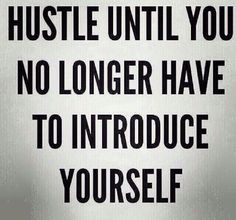 Hustle Until You No Longer Have to Introduce Yourself. Working hard makes people know you from distance cause of the change you brought in this world. Hustle Quotes, Motivational Quotes, Inspirational Quotes, Morning Inspiration, Motivation Inspiration, Oprah, Great Quotes, Quotes To Live By, Work Quotes