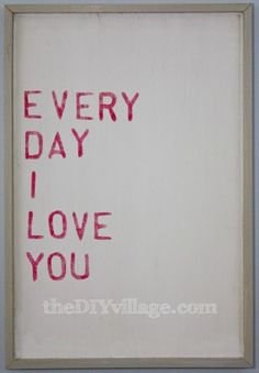 Everyday I Love You Word Art : An Affordable Knock-Off