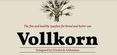 Vollkorn powstał w 2006 roku, a w 2010-tym pojawił się, jako jeden z pierwszych fontów, w ofercie Google Webfonts. Teraz rodzina rozrosła się do 8 wersji i obsługuje większość języków europejskich z polskim włącznie.
