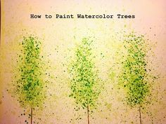 easy, step by step instructions on how to paint watercolor trees