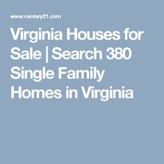 Virginia Houses for Sale   Search 380 Single Family Homes in Virginia