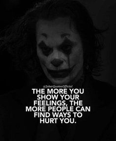18 Joker Quotes Truths 13 - Whatever - Joker Qoutes, Best Joker Quotes, Badass Quotes, Wisdom Quotes, True Quotes, Words Quotes, Funny Quotes, Sayings, Inspiring Quotes About Life