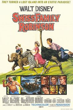 Tommy Kirk, James MacArthur, Dorothy McGuire, and John Mills in Swiss Family Robinson Disney Movie Posters, Classic Movie Posters, Cinema Posters, Film Posters, Old Movie Posters, Los Robinson, Swiss Family Robinson, Walt Disney Movies, Classic Disney Movies