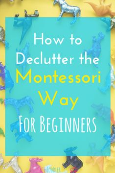 How to declutter the Montessori way. Learn how to go from overwhelmed and cluttered to a prepared Montessori environment. Source by thistoddlerlife