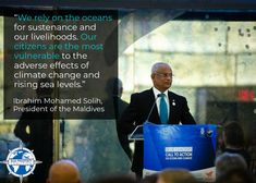President Ibrahim Mohamed Solih of the Maldives Quote on the Maldive's reliance on the oceans for sustenance and livelihoods, making Immediate Action, Call To Action, Federated States Of Micronesia, United Nations General Assembly, Climate Change Effects, Wake Up Call, Island Nations, Sea Level, The Republic