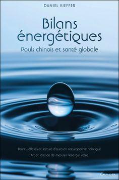 Bilans énergétiques - Pouls chinois et santé globale de Daniel Kieffer aux Editions Grancher