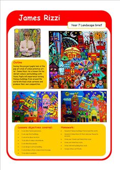 Outline  During this project pupils look at the pop art style of urban primitive artist  James Rizzi. He is known for his vibrant colours and buildings with faces. Pupils will experience turning famous buildings from around the world into Rizzi style cartoons and produce their own compostition.