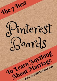 The 7 Best Pinterest Boards To Learn Anything About Marriage
