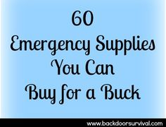 60 Emergency Supplies You Can Buy for a Buck - Backdoor Survival