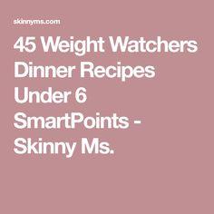45 Weight Watchers Dinner Recipes Under 6 SmartPoints - Skinny Ms. Weight Watchers Casserole, Weight Watchers Smart Points, Weight Watcher Dinners, Weight Watchers Desserts, Skinny Recipes, Ww Recipes, Healthy Recipes, Lunch Recipes, Healthy Low Calorie Meals